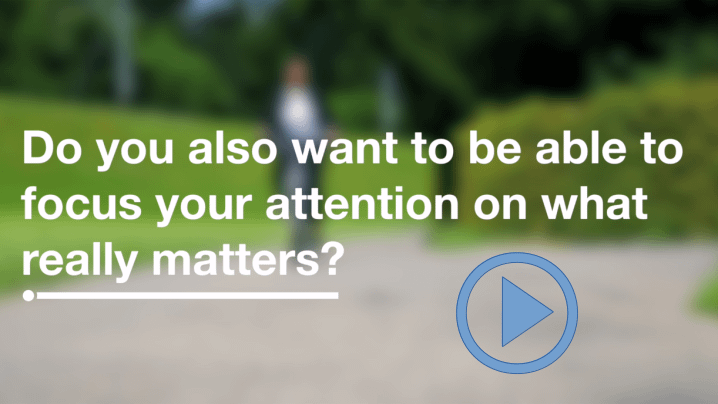 Do you also want to focus on what really matters? Whatch video